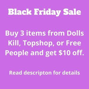 Other - Buy 3 Free People, Topshop, Dolls Kill get $10 off